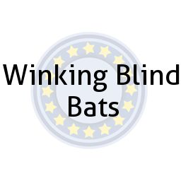 Winking Blind Bats